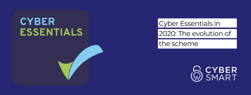 Cyber Essentials in 2020: The evolution of the scheme